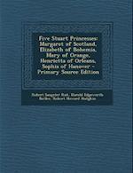 Five Stuart Princesses af Robert Sangster Rait, Robert Howard Hodgkin, Harold Edgeworth Butler