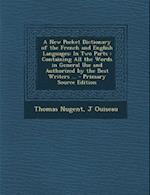 A New Pocket Dictionary of the French and English Languages af J. Ouiseau, Thomas Nugent