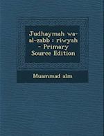 Judhaymah Wa-Al-Zabb af Muammad Alm