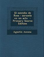 El Suicidio de Rosa af Agustin Azcona