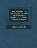 The Mission of San Xavier del Bac af Estelle Lutrell