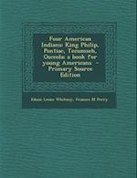 Four American Indians af Edson Leone Whitney, Frances M. Perry