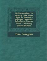 de Rocamadour En Quercy, Aux Vieux Logis de Toulouse af Jean Fourgous