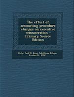 The Effect of Accounting Procedure Changes on Executive Remuneration af Krishna G. Palepu, Sok-Hyon Kang, Paul M. Healy