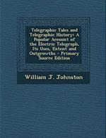 Telegraphic Tales and Telegraphic History af William J. Johnston