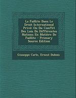La Faillite Dans Le Droit International Prive af Giuseppe Carle, Ernest DuBois