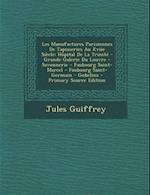 Les Manufactures Parisiennes de Tapisseries Au Xviie Siecle af Jules Guiffrey