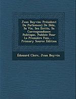 Jean Boyvin af Edouard Clerc, Jean Boyvin