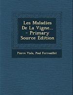 Les Maladies de La Vigne... - Primary Source Edition af Pierre Viala, Paul Ferrouillat