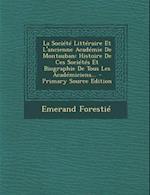 La Societe Litteraire Et L'Ancienne Academie de Montauban af Emerand Forestie