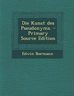 Die Kunst Des Pseudonyms.