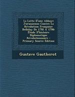 La Lutte D'Une Abbaye Jurassienne Contre La Revolution Francaise af Gustave Gautherot