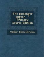 The Passenger Pigeon af William Butts Mershon