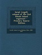 Israel Angell, Colonel of the 2nd Rhode Island Regiment af Louise Lewis Lovell, Eben Putnam
