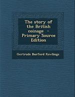 The Story of the British Coinage