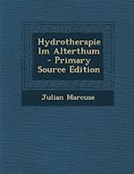 Hydrotherapie Im Alterthum af Julian Marcuse