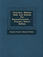 Churches, Mission Halls and Schools for Nonconformists... af Edmund Butler, Joseph Crouch