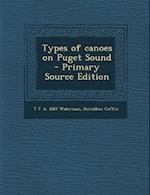 Types of Canoes on Puget Sound af Geraldine Coffin, T. T. B. 1885 Waterman