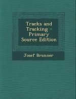 Tracks and Tracking - Primary Source Edition af Josef Brunner