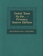 Onkel Toms Hytte... af Harriet Beecher Stowe, Ludvig Moltke