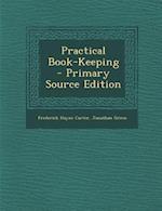 Practical Book-Keeping af Frederick Hayne Carter, Jonathan Green