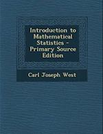 Introduction to Mathematical Statistics - Primary Source Edition af Carl Joseph West