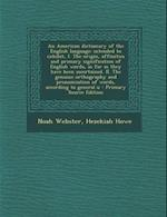 An American Dictionary of the English Language af Noah Webster, Hezekiah Howe
