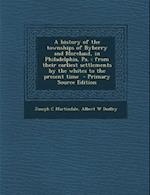 A History of the Townships of Byberry and Moreland, in Philadelphia, Pa. af Joseph C. Martindale, Albert W. Dudley