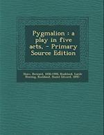 Pygmalion af Lucile Heming Koshland, Bernard Shaw, Daniel Edward Koshland