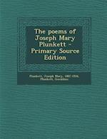 The Poems of Joseph Mary Plunkett af Joseph Mary Plunkett, Geraldine Plunkett