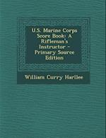 U.S. Marine Corps Score Book af William Curry Harllee
