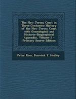 The New Jersey Coast in Three Centuries af Fenwick Y. Hedley, Peter Ross