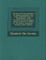 The Life and Correspondence of William Buckland, D.DL., F.R.S. af Elizabeth Oke Gordon