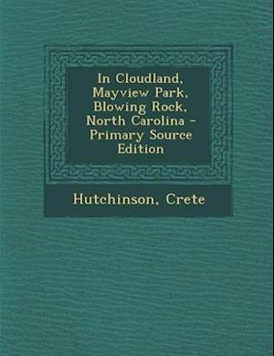 Bog, paperback In Cloudland, Mayview Park, Blowing Rock, North Carolina af Crete Hutchinson