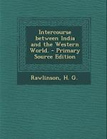 Intercourse Between India and the Western World. - Primary Source Edition af H. G. Rawlinson