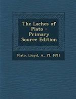 The Laches of Plato - Primary Source Edition af A. Lloyd, Plato