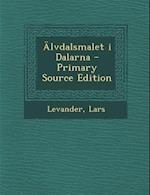 Alvdalsmalet I Dalarna af Lars Levander