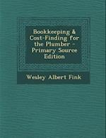 Bookkeeping & Cost-Finding for the Plumber af Wesley Albert Fink