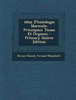 Atlas D'Histologie Normale af Fernand Monpillard, Etienne Rabaud