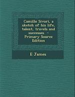 Camillo Sivori, a Sketch of His Life, Talent, Travels and Successes af E. James