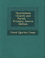 Thurlestone Church and Parish - Primary Source Edition af Frank Egerton Coope