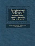 Reminiscences of Gen'l Samuel B. Webb of the Revolutionary Army - Primary Source Edition af John Austin Stevens, Silas Deane, James Watson Webb