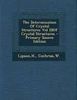 The Determination of Crystal Structures Vol Iiiof Crystal Structures