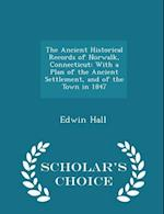 The Ancient Historical Records of Norwalk, Connecticut af Edwin Hall