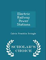 Electric Railway Power Stations - Scholar's Choice Edition af Calvin Franklin Swingle