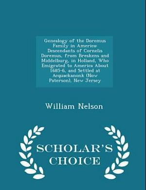 Genealogy of the Doremus Family in America: Descendants of Cornelis Doremus, from Breskens and Middelburg, in Holland, Who Emigrated to America About