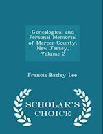 Genealogical and Personal Memorial of Mercer County, New Jersey, Volume 2 - Scholar's Choice Edition