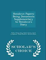 Henslowe Papers: Being Documents Supplementary to Henslowe's Diary - Scholar's Choice Edition