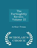 The Fortnightly Review, Volume 22 - Scholar's Choice Edition af Arthur Preuss