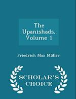 The Upanishads, Volume 1 - Scholar's Choice Edition af Friedrich Max Müller